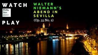 Walter niemann: 24 preludes, op. 55: 2 - abend in sevilla (evening in seville)