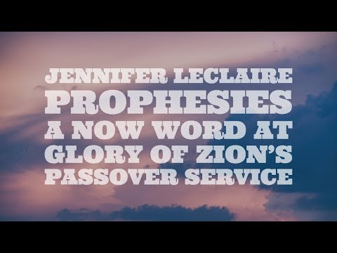 Jennifer LeClaire Prophesies Wild Dreams at Glory of Zion Passover Service