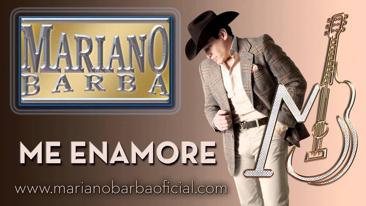 Me Enamore - Mariano Barba cancion nueva 2013