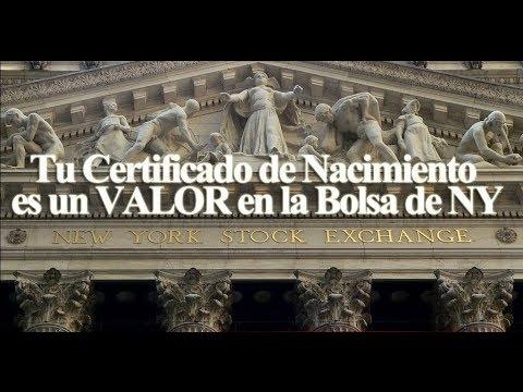 """""""Tu Certificado de Nacimiento es un VALOR en la Bolsa de Nueva York"""""""