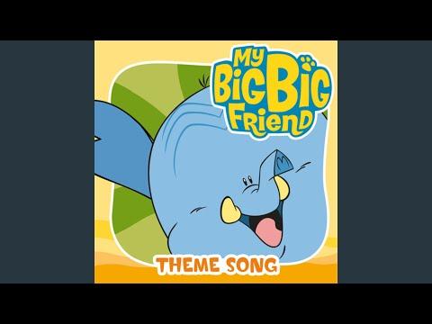 My Big Big Friend (Theme Song)