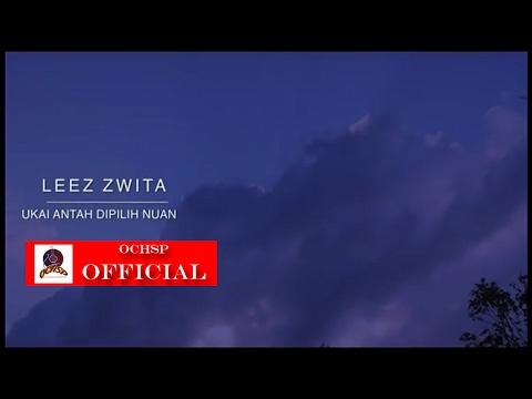 LEEZ ZWITA_ UKAI ANTAH DIPILIH NUAN (OFFICIALLY MTV)