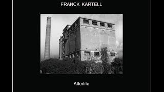 Franck Kartell - Near Death Experience