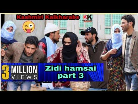 Ziddi Hasdi Hamsai Part 3 - Kashmiri Kalkharabs