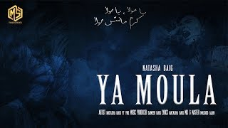 Latest Hindi Song 2017 | Ya Moula | Natasha Baig | Lyrical Video | Music & Sound