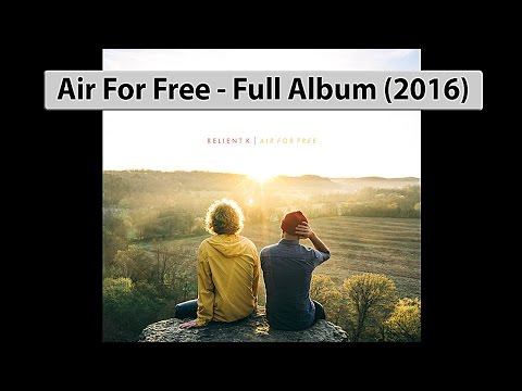 Relient K - Air For Free (2016) Full Album