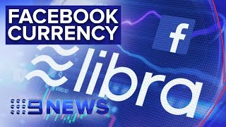 What Facebook's new cryptocurrency means for you | Nine News Australia
