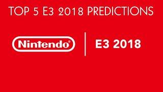 Our Official Top 5 Nintendo E3 Predictions Show