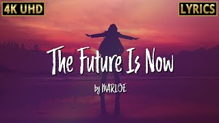 Lyrics Song - The Future Is Now 🎤 Song by MARLOE