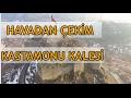 Kastamonu Kalesi - Havadan Çekim [HD]