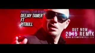 DJ Tamer ft Pitbull - Fireball (Club Remix 2015) FREE DOWNLOAD
