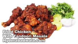Fried Chicken with Tandoori Masala Recipe Video  Easy & Simple