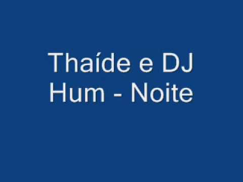 Thaíde e DJ Hum - Noite