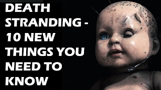 Death Stranding - 10 NEW Things You ABSOLUTELY NEED TO KNOW