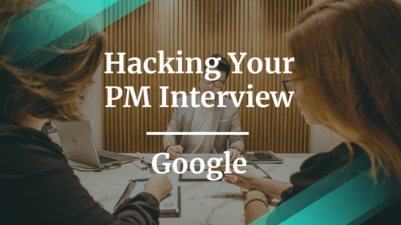 Webinar Hacking Your Product Management Interview by Google PM, Jeremy  Lewallen