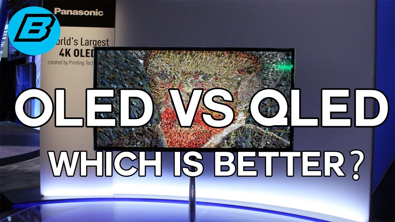 OLED VS QLED!! Which Is Better? What is OLED/QLED? - YouTube