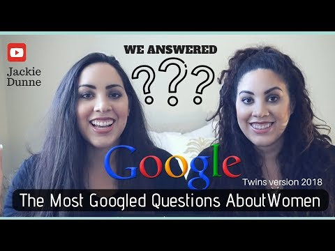 """Twins Version 2018: """"Women Answer The Most Googled Questions About  Women"""""""
