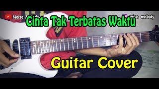 CINTA TAK TERBATAS WAKTU l Guitar Cover Instrument By:Hendar l