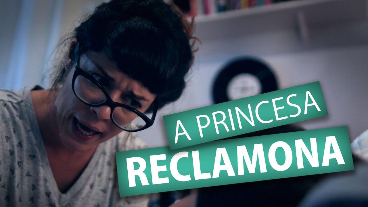 A PRINCESA RECLAMONA