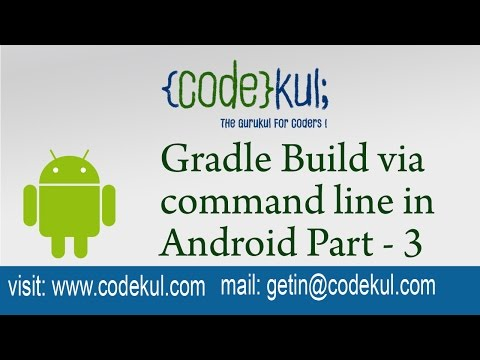 Android Tutorial 2019 - Gradle Build via command line in Android
