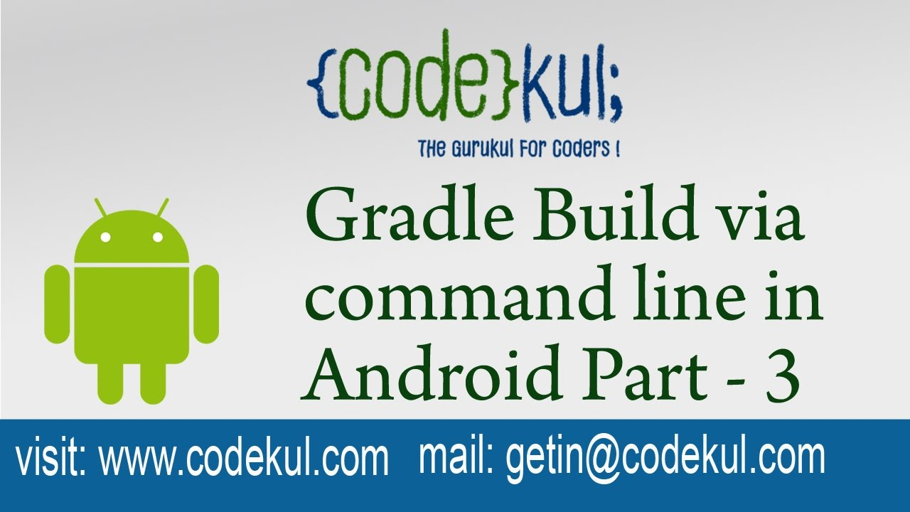 Android Tutorial 2019 - Gradle Build via command line in Android Part - 3