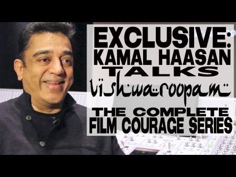 Kamal Haasan Talks Vishwaroopam: The Complete Film Courage Interview