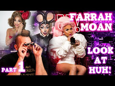 FARRAH MOAN on LOOK AT HUH! - Part 1