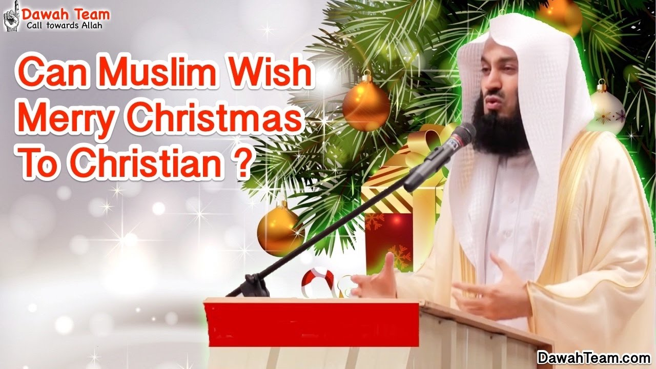 Can Muslim Wish Merry Christmas To Christian Mufti Ismail