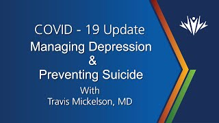 COVID 19 Update | Managing Depression and Preventing Suicide