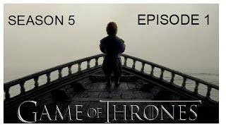 Game Of Thrones: Season 5 Episode 1 Review│Spoiler Free