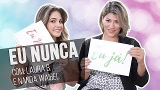 EU NUNCA - Moda Na Passarela com: Laura B. e Nanda Waibel