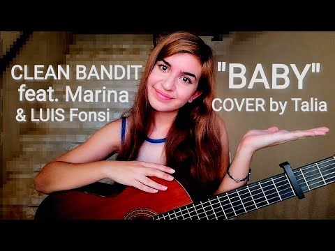 Clean Bandit - Baby feat. Marina & Luis Fonsi | COVER by Talia
