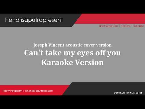 JOSEPH VINCENT - CAN TAKE MY EYE'S OFF YOU KARAOKE ACOUSTIC VERSION