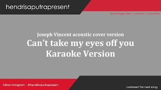 JOSEPH VINCENT - CAN TAKE MY EYE'S OFF YOU KARAOKE ACOUSTIC VERSION