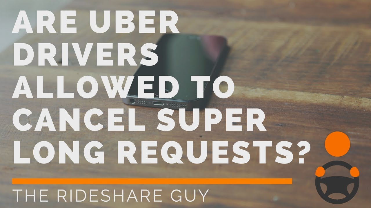 why do uber drivers cancel