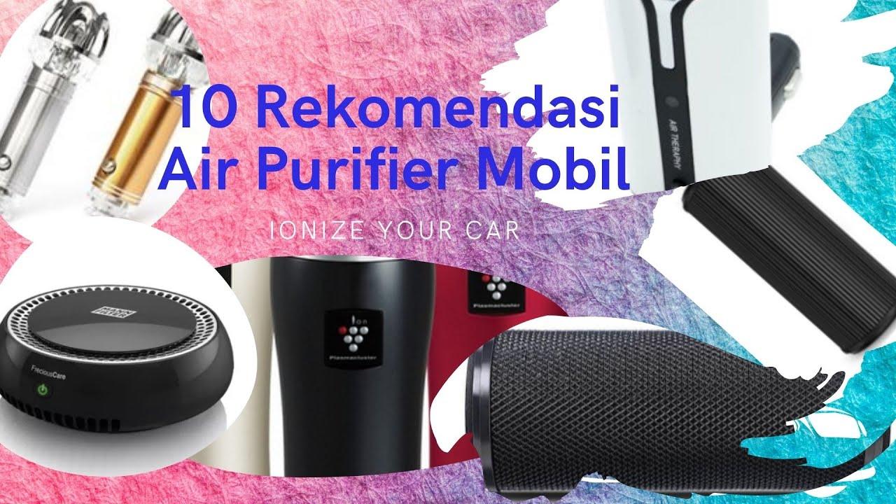 Inilah 10 Review Produk Rekomendasi Air Purifier Mobil Terbaik Pembersih Udara Mobil Murah Youtube Air purifier murah berkualitas