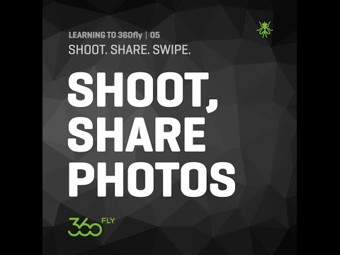 LEARNING TO 360FLY | 05: Shooting and Sharing 360° Photos