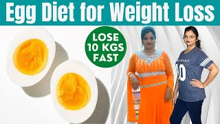 HOW TO LOSE WEIGHT FAST 10kg in 10 days - Egg Diet Plan | Full Day Diet Plan for Weight Loss