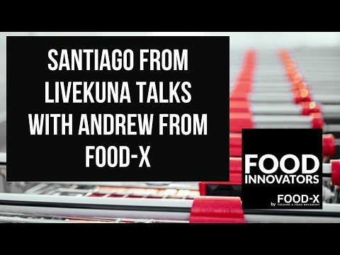 Food Innovators from Food-X: Santiago Stacey from LiveKuna launches Innovative Superfoods