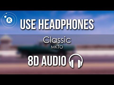 MKTO - Classic (8D AUDIO)
