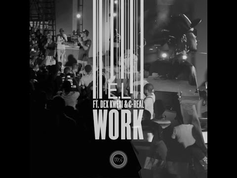 E.L - Work ft. C-Real & Dex Kwasi (Live Performance Video)