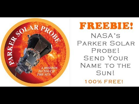 Send Your Name To The SUN ! NASA Parker Solar Probe 100% Free