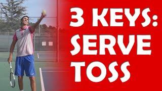 3 Keys To Your Serve Toss   SERVE TIPS
