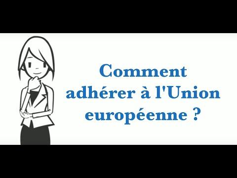 Comment adhérer à l'Union européenne ?
