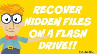 Recovering Hidden Files on a Flash Drive