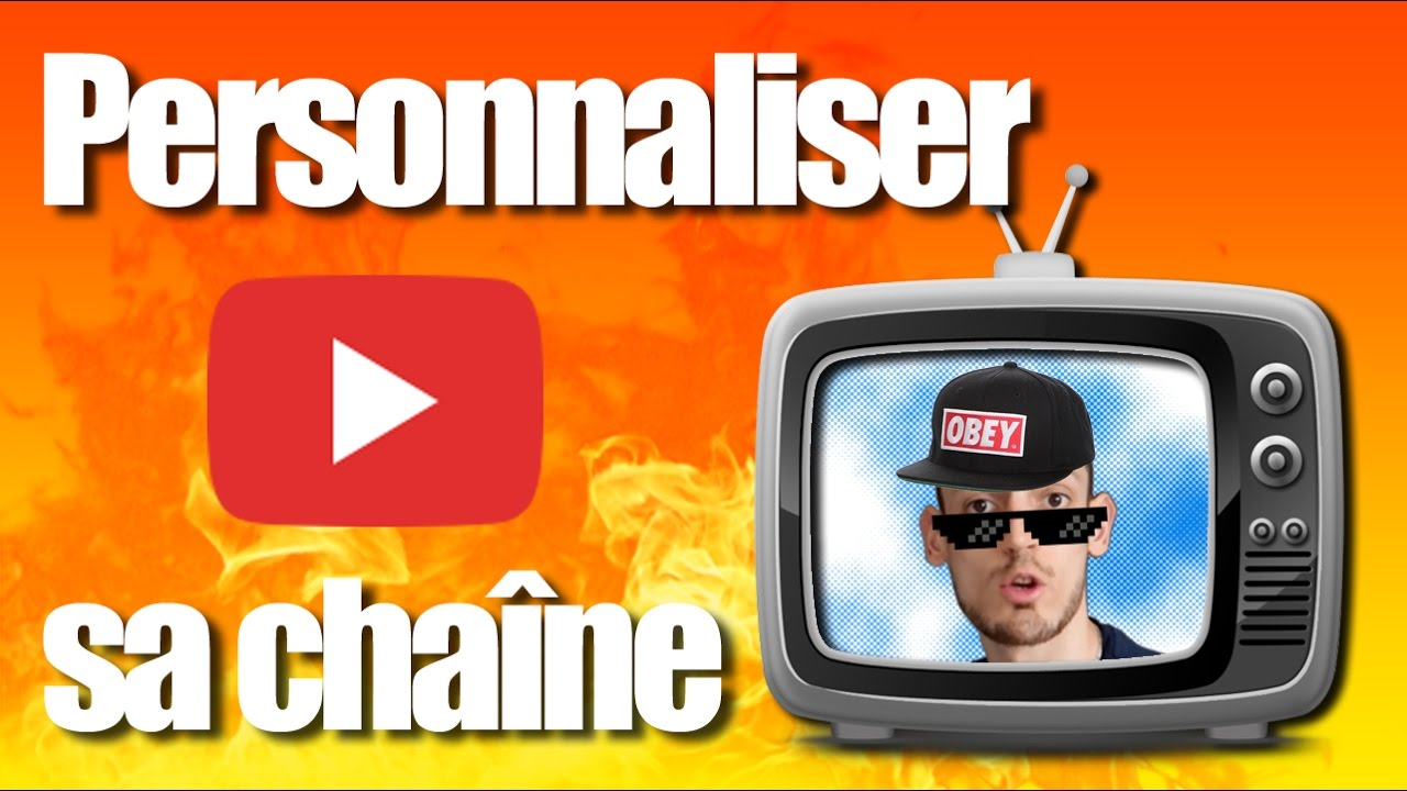 Comment personnaliser sa chaine youtube 2017 youtube - Comment personnaliser sa chambre dado ...