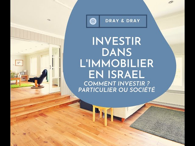Investir au mieux en Israël pour les particuliers et les sociétés