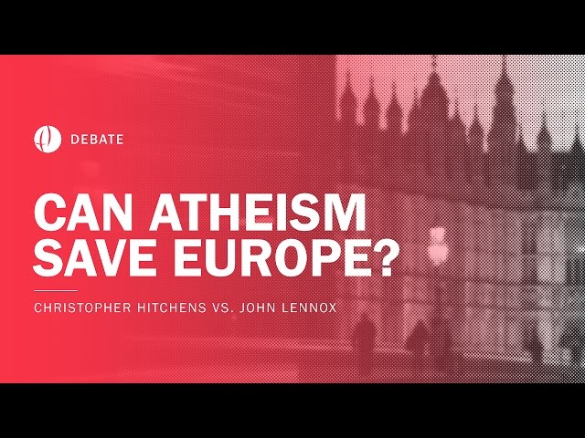 Christopher Hitchens vs John Lennox | Can Atheism Save Europe? Debate