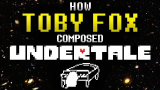 How Toby Fox Comṗosed the Music of UNDERTALE