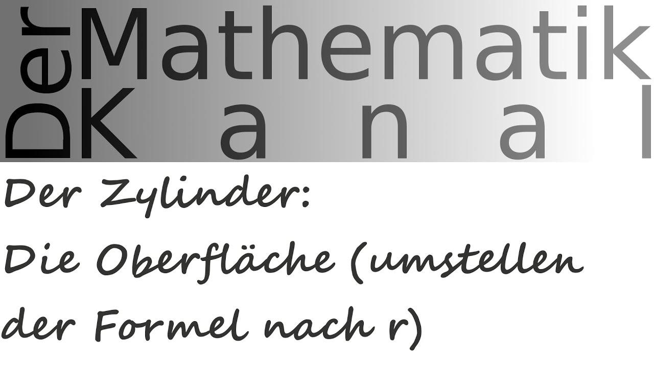 Der Zylinder: Die Oberfläche (umstellen Der Formel Nach R) |  DerMathematikKanal   YouTube